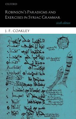 Robinson's Paradigms and Exercises in Syriac Grammar By Coakley, J. F.